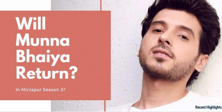 Will Munna Bhaiya Return In Season 3